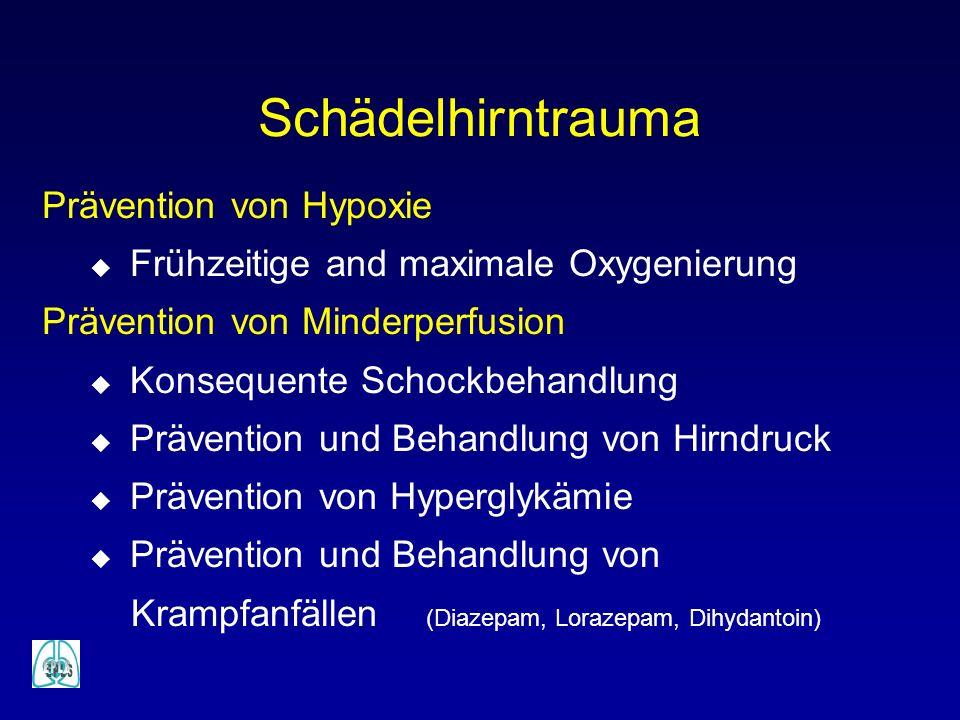 Prävention von Hypoxie u Frühzeitige and maximale Oxygenierung Prävention von Minderperfusion u Konsequente Schockbehandlung u Prävention und Behandlu