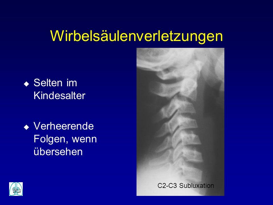 Wirbelsäulenverletzungen u Selten im Kindesalter u Verheerende Folgen, wenn übersehen C2-C3 Subluxation