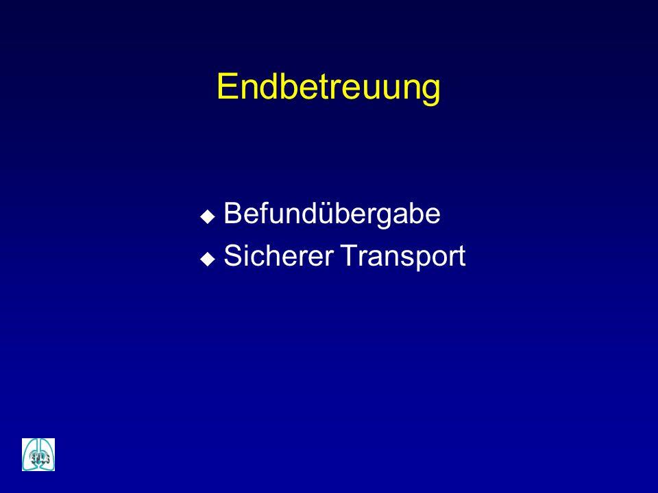 Endbetreuung u Befundübergabe u Sicherer Transport
