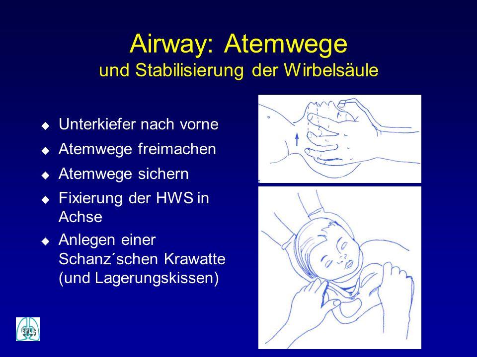 Airway: Atemwege und Stabilisierung der Wirbelsäule u Unterkiefer nach vorne u Atemwege freimachen u Atemwege sichern u Fixierung der HWS in Achse u A