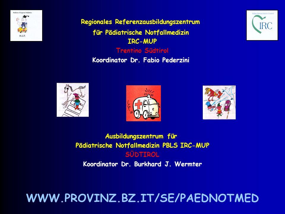 Regionales Referenzausbildungszentrum für Pädiatrische Notfallmedizin IRC-MUP Trentino Südtirol Koordinator Dr.
