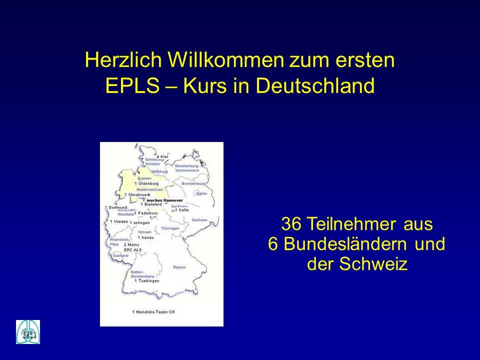 Herzlich Willkommen zum ersten EPLS – Kurs in Deutschland 36 Teilnehmer aus 6 Bundesländern und der Schweiz