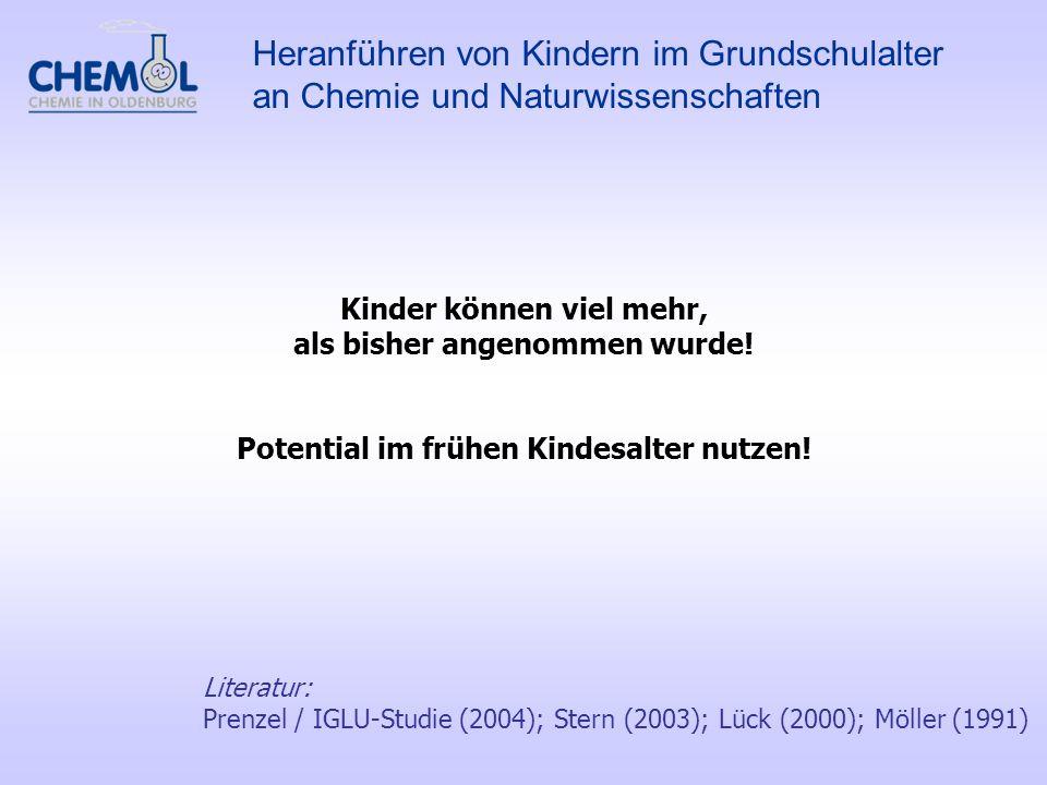 Literatur: Lück (2004); Drechsler/Gerlach (2001); Möller (1997) Schattendasein des naturwissenschaftlichen Sachunterrichts Barrieren bei Primarstufenlehrkräften Heranführen von Kindern im Grundschulalter an Chemie und Naturwissenschaften