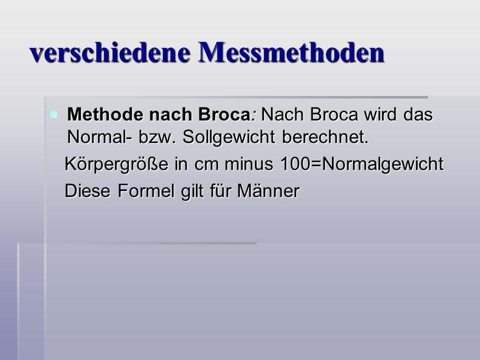 verschiedene Messmethoden Methode nach Broca: Nach Broca wird das Normal- bzw.