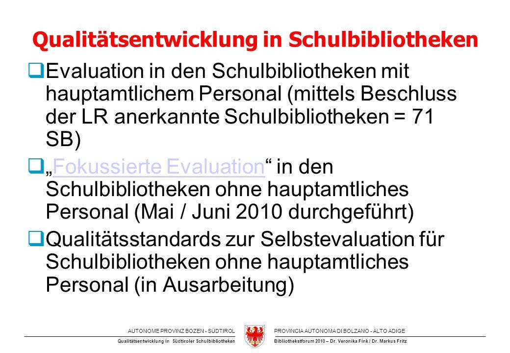 AUTONOME PROVINZ BOZEN - SÜDTIROLPROVINCIA AUTONOMA DI BOLZANO - ALTO ADIGE Bibliothekstforum 2010 – Dr.