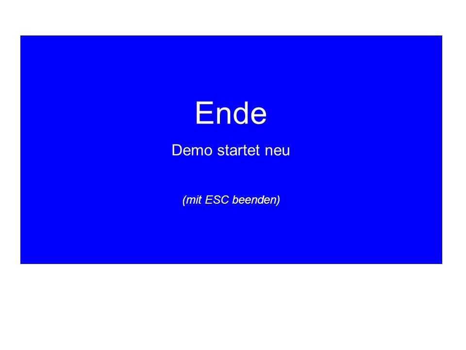 Ende Demo startet neu (mit ESC beenden)