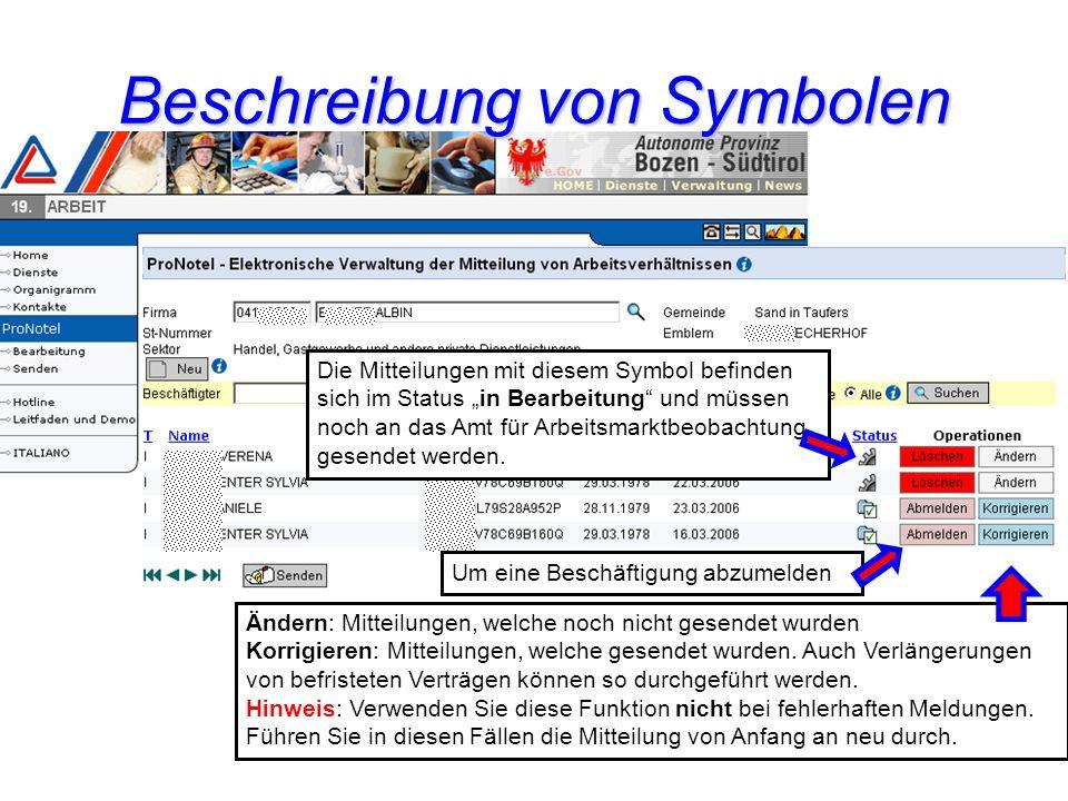 Beschreibung von Symbolen Die Mitteilungen mit diesem Symbol befinden sich im Status in Bearbeitung und müssen noch an das Amt für Arbeitsmarktbeobachtung gesendet werden.