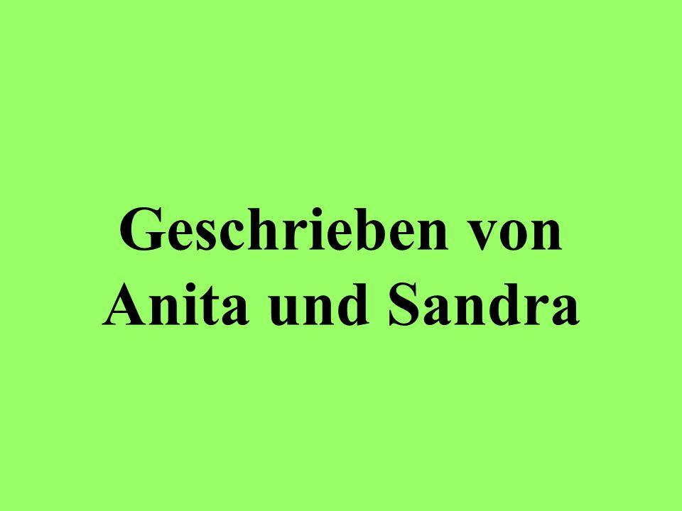 Geschrieben von Anita und Sandra