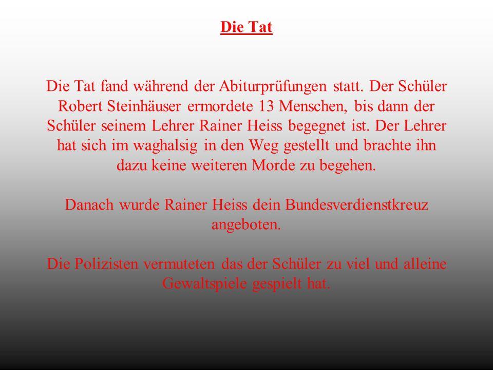 Der Amoklauf von Erfurt! Inhaltsverzeichnis: 1 Die Tat 2 Robert Steinhäuser