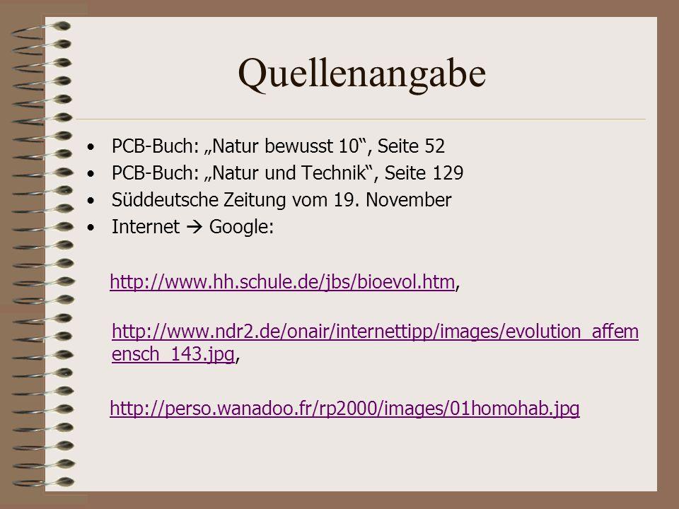 Quellenangabe PCB-Buch: Natur bewusst 10, Seite 52 PCB-Buch: Natur und Technik, Seite 129 Süddeutsche Zeitung vom 19. November Internet Google: http:/