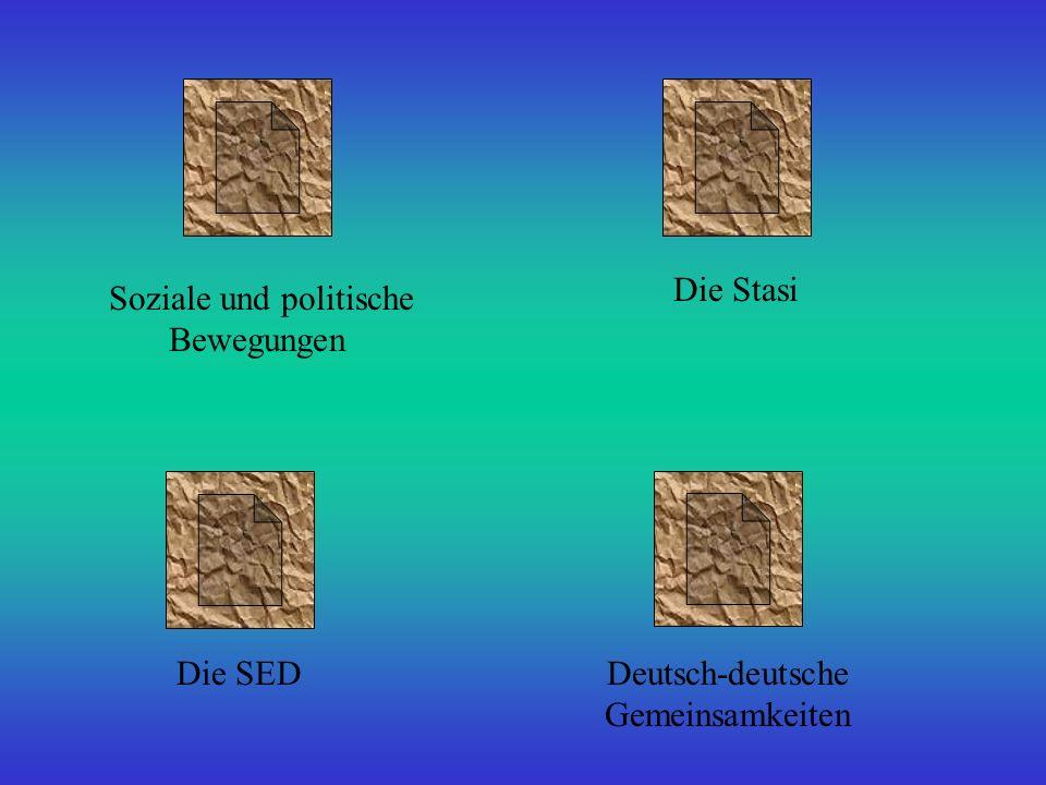 Soziale und politische Bewegungen Die Stasi Die SEDDeutsch-deutsche Gemeinsamkeiten