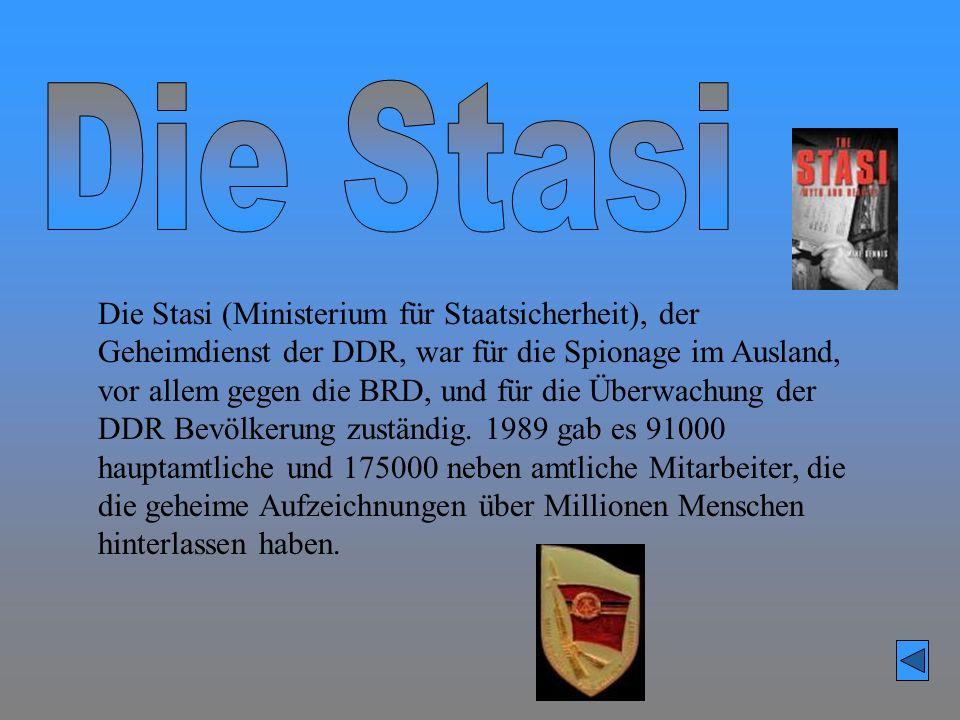 Die Stasi (Ministerium für Staatsicherheit), der Geheimdienst der DDR, war für die Spionage im Ausland, vor allem gegen die BRD, und für die Überwachu
