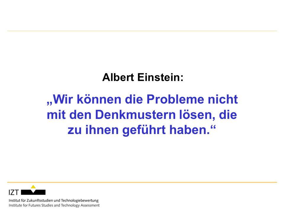 Albert Einstein: Wir können die Probleme nicht mit den Denkmustern lösen, die zu ihnen geführt haben.