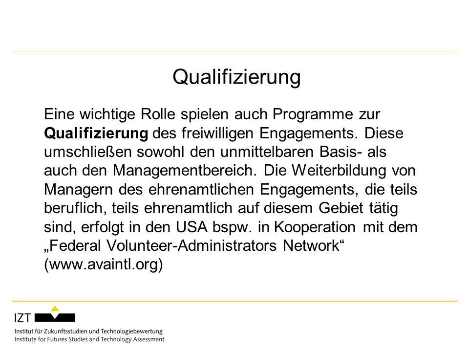 Qualifizierung Eine wichtige Rolle spielen auch Programme zur Qualifizierung des freiwilligen Engagements.