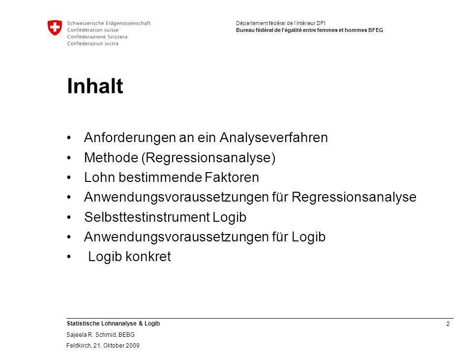 2 Statistische Lohnanalyse & Logib Sajeela R.Schmid, BEBG Feldkirch, 21.
