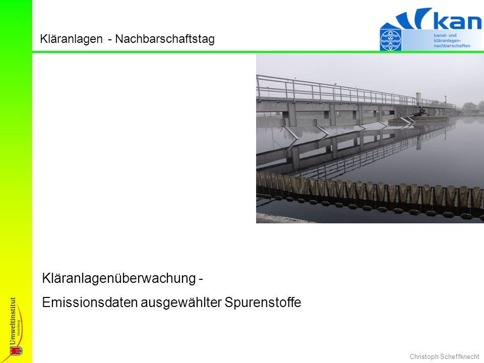 Christoph Scheffknecht Kläranlagen - Nachbarschaftstag Kläranlagenüberwachung - Emissionsdaten ausgewählter Spurenstoffe