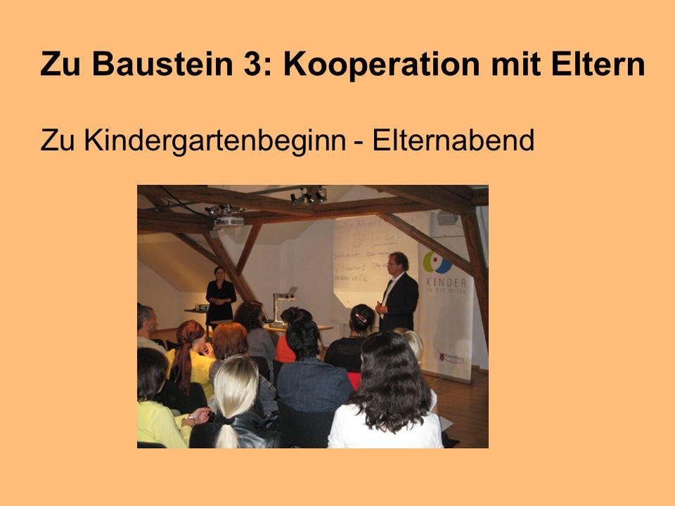 Zu Baustein 3: Kooperation mit Eltern Zu Kindergartenbeginn - Elternabend