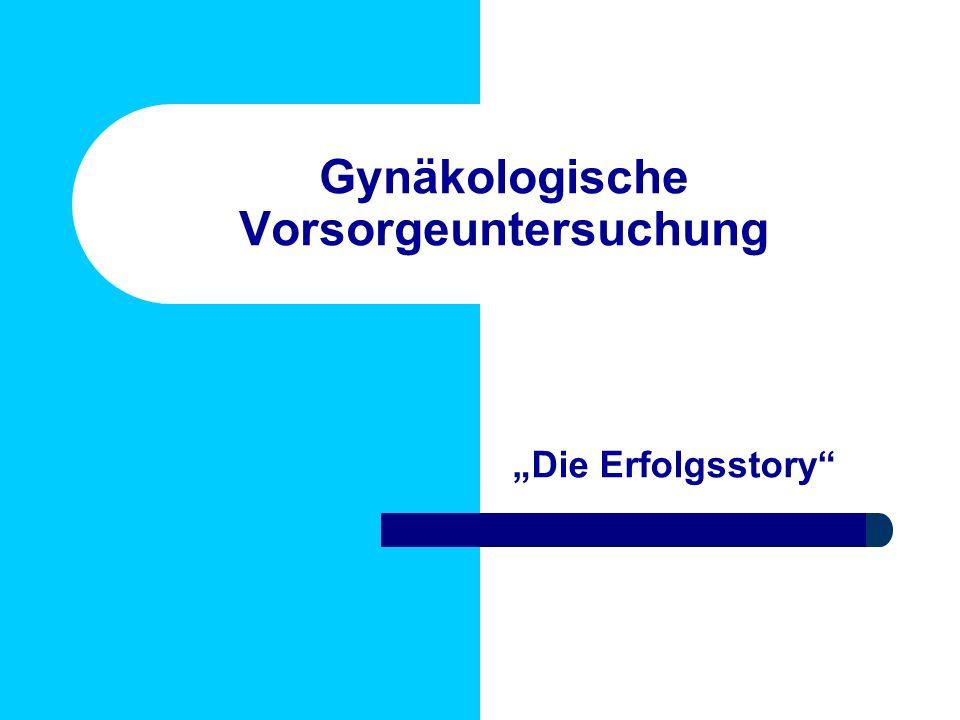 Gynäkologische Vorsorgeuntersuchung Die Erfolgsstory