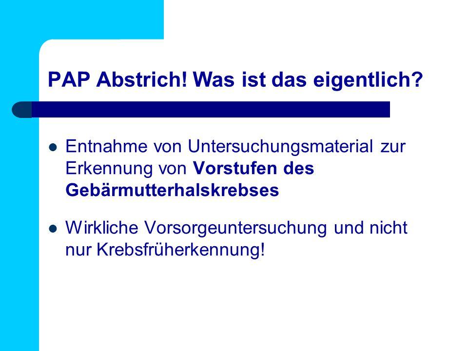 PAP Abstrich.Was ist das eigentlich.