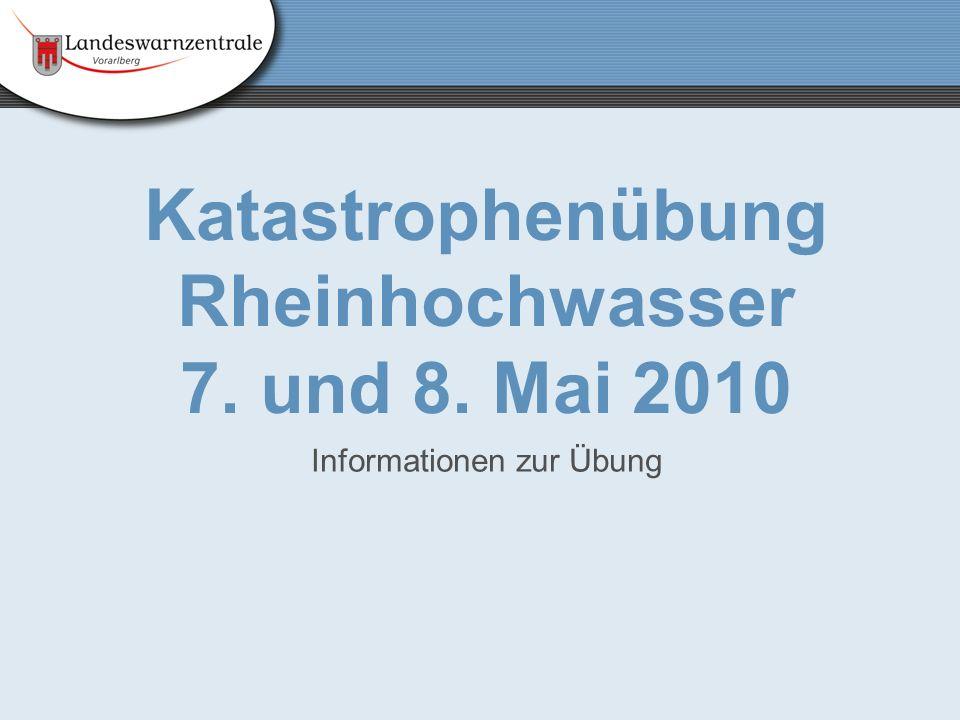 Katastrophenübung Rheinhochwasser 7. und 8. Mai 2010 Informationen zur Übung