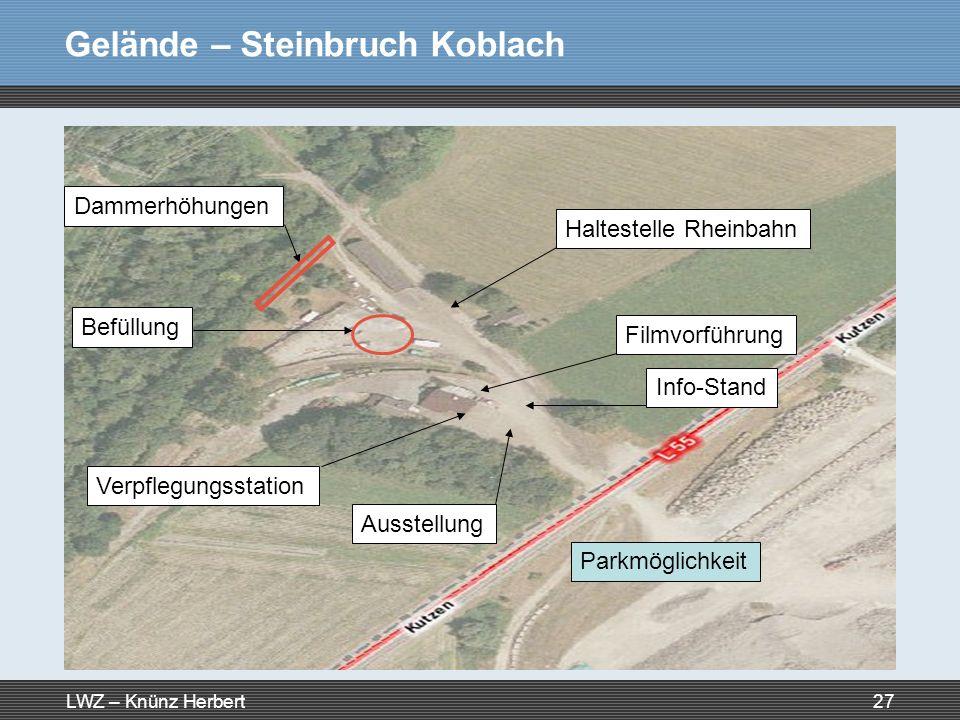 LWZ – Knünz Herbert27 Gelände – Steinbruch Koblach Haltestelle Rheinbahn Befüllung Dammerhöhungen Parkmöglichkeit Ausstellung Verpflegungsstation Film