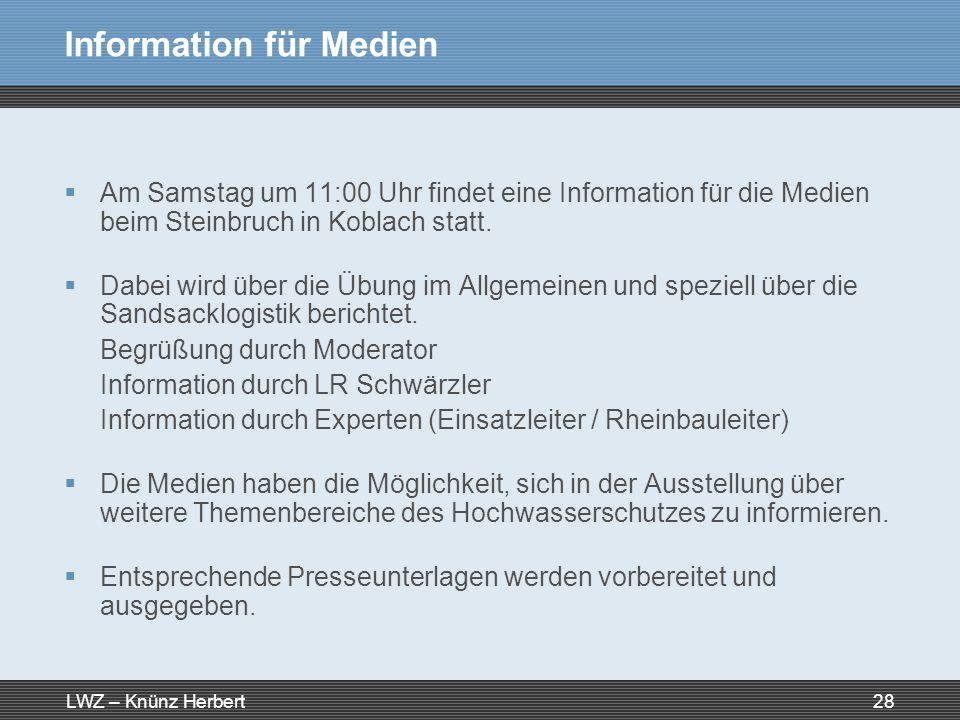 LWZ – Knünz Herbert28 Information für Medien Am Samstag um 11:00 Uhr findet eine Information für die Medien beim Steinbruch in Koblach statt. Dabei wi