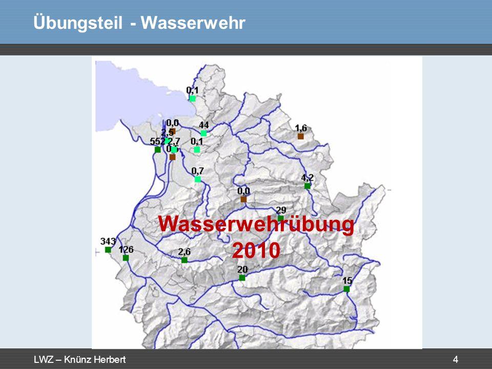 LWZ – Knünz Herbert5 Übungsteil - Wasserwehr Nach Erreichen der Vorwarnstufe des Rheinpegels (ca.