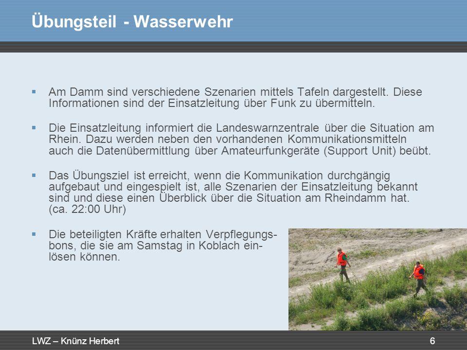 LWZ – Knünz Herbert6 Übungsteil - Wasserwehr Am Damm sind verschiedene Szenarien mittels Tafeln dargestellt. Diese Informationen sind der Einsatzleitu