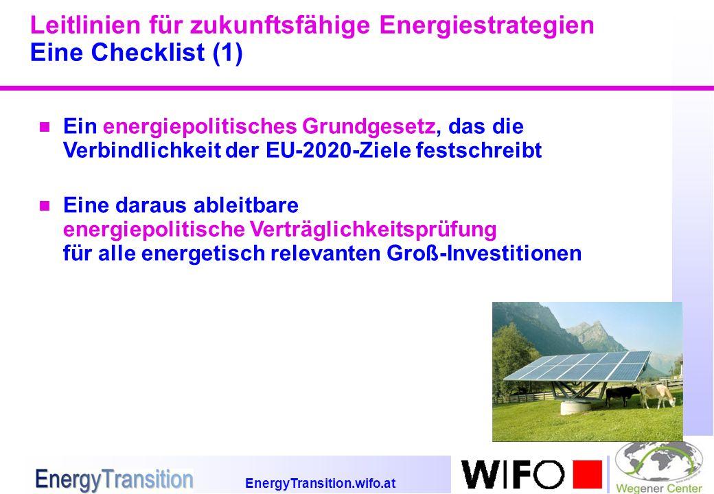 EnergyTransition.wifo.at Leitlinien für zukunftsfähige Energiestrategien Eine Checklist (1) n Ein energiepolitisches Grundgesetz, das die Verbindlichk