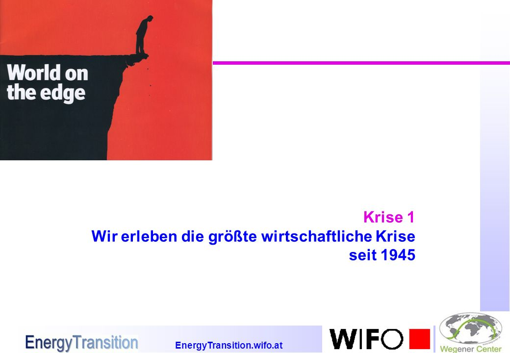 EnergyTransition.wifo.at Krise 1 Wir erleben die größte wirtschaftliche Krise seit 1945