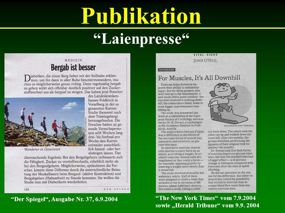 Publikation Der Spiegel, Ausgabe Nr. 37, 6.9.2004 The New York Times vom 7.9.2004 sowie Herald Tribune vom 9.9. 2004 Laienpresse