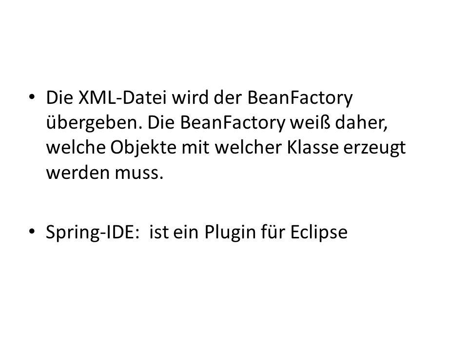 Die XML-Datei wird der BeanFactory übergeben.