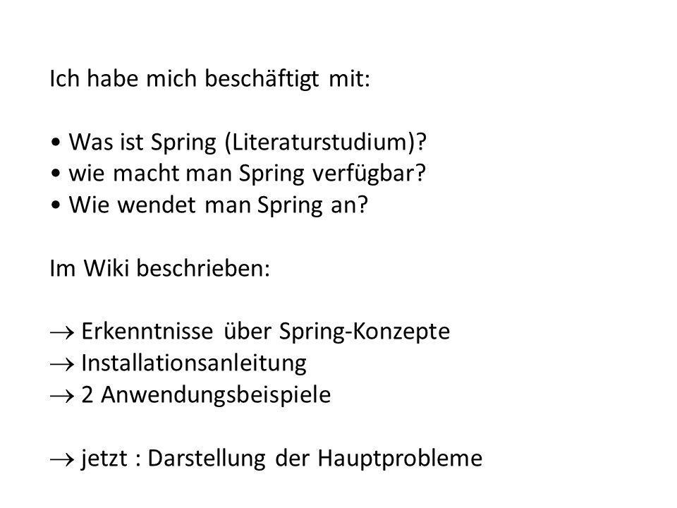Ich habe mich beschäftigt mit: Was ist Spring (Literaturstudium).