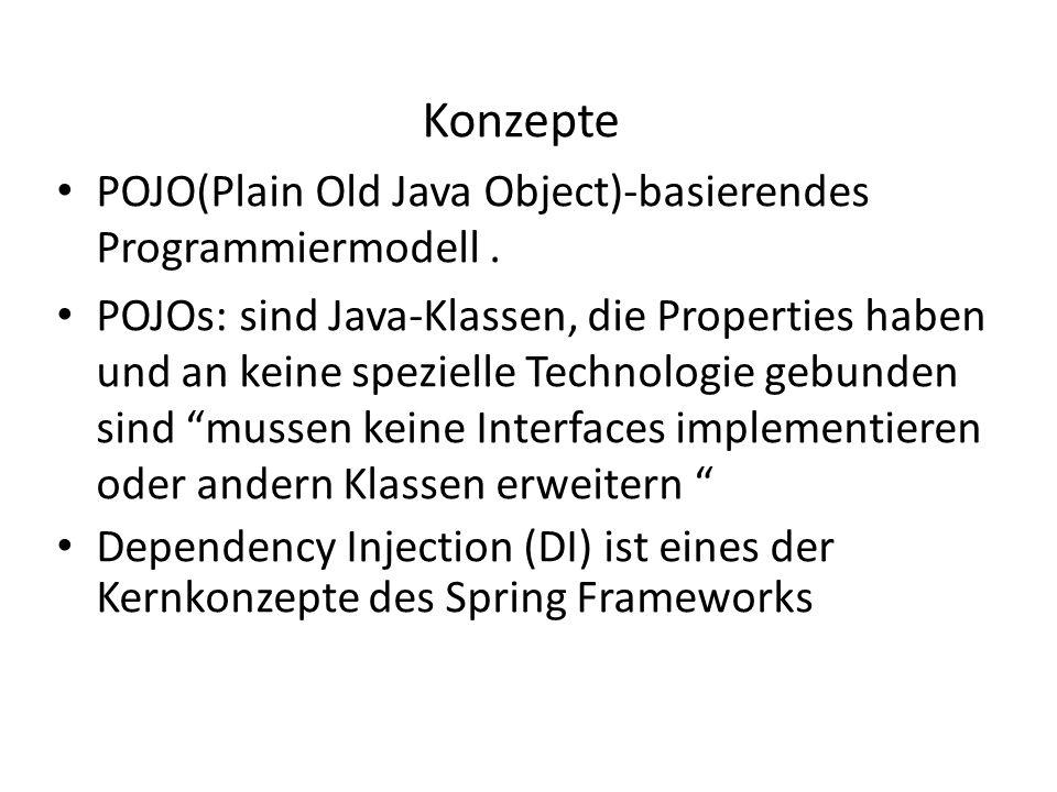 Konzepte POJO(Plain Old Java Object)-basierendes Programmiermodell.