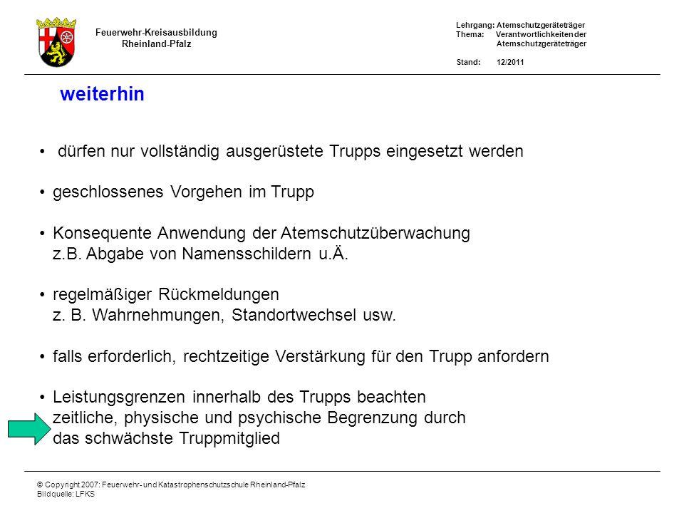 Lehrgang: Atemschutzgeräteträger Thema: Verantwortlichkeiten der Atemschutzgeräteträger Stand: 12/2011 Feuerwehr-Kreisausbildung Rheinland-Pfalz © Cop