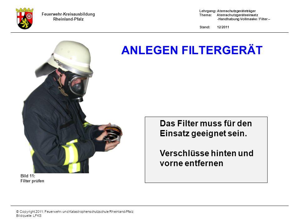 Feuerwehr-Kreisausbildung Rheinland-Pfalz Lehrgang: Atemschutzgeräteträger Thema: Atemschutzgeräteeinsatz -Handhabung Vollmaske / Filter – Stand: 12/2