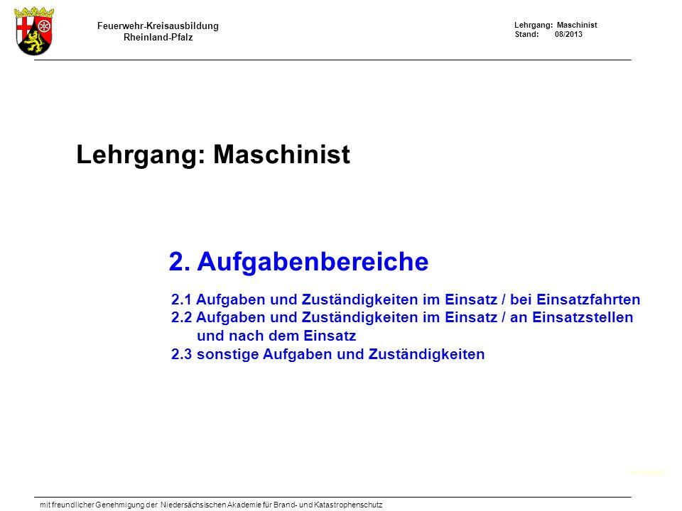 Feuerwehr-Kreisausbildung Rheinland-Pfalz Lehrgang: Maschinist Stand: 08/2013 mit freundlicher Genehmigung der Niedersächsischen Akademie für Brand- und Katastrophenschutz Lehrgang: Maschinist Deckblatt 2.