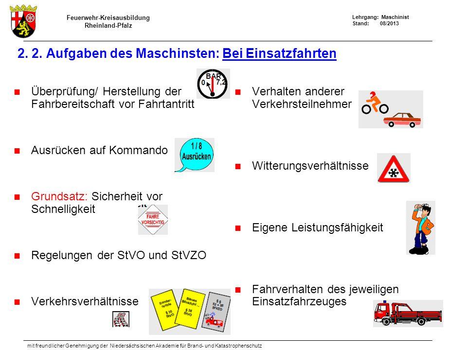 Feuerwehr-Kreisausbildung Rheinland-Pfalz Lehrgang: Maschinist Stand: 08/2013 mit freundlicher Genehmigung der Niedersächsischen Akademie für Brand- und Katastrophenschutz 2.