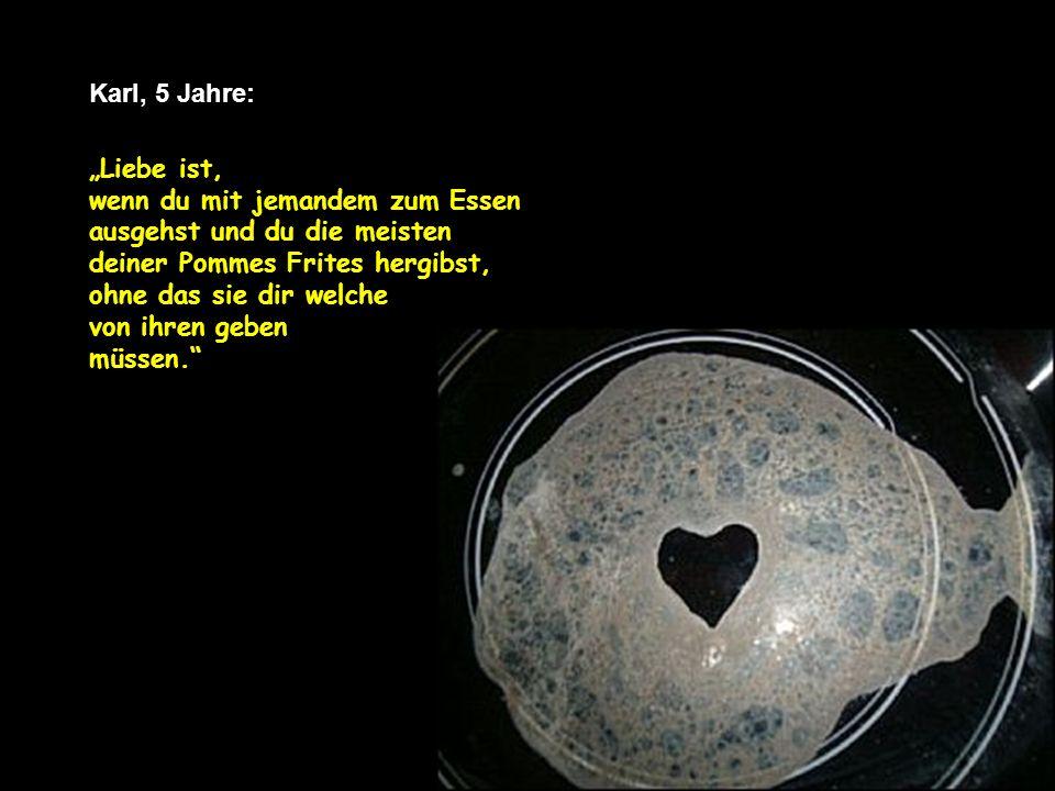 verteilt durch www.funmail2u.dewww.funmail2u.de Clare, 6 Jahre: Wenn Mama dem Vati das beste Stück vom Hähnchen gibt, das ist Liebe.