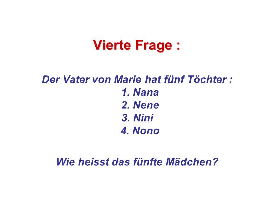 Antwort: Antwort: Nunu ? NEIN! Ganz sicher nicht. Sie heisst Marie. Lies noch einmal die Frage.