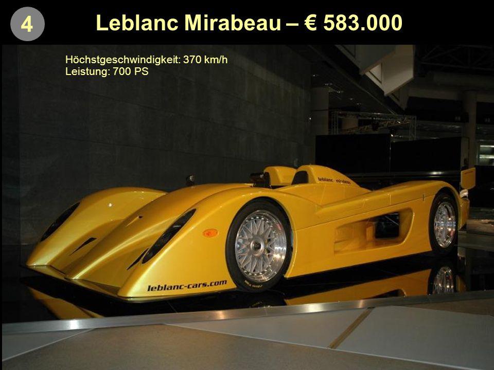 4 Leblanc Mirabeau – 583.000 Höchstgeschwindigkeit: 370 km/h Leistung: 700 PS