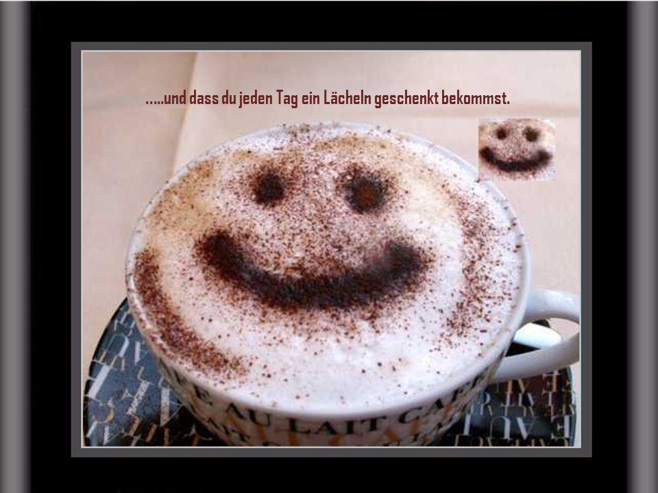 verteilt durch www.funmail2u.dewww.funmail2u.de.....und dass du jeden Tag ein Lächeln geschenkt bekommst.