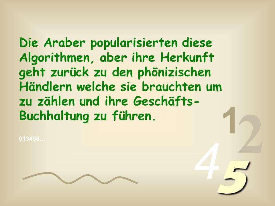 1 2 4 5 Die Moral der Geschichte: Es ist nie zu spät um etwas zu lernen !