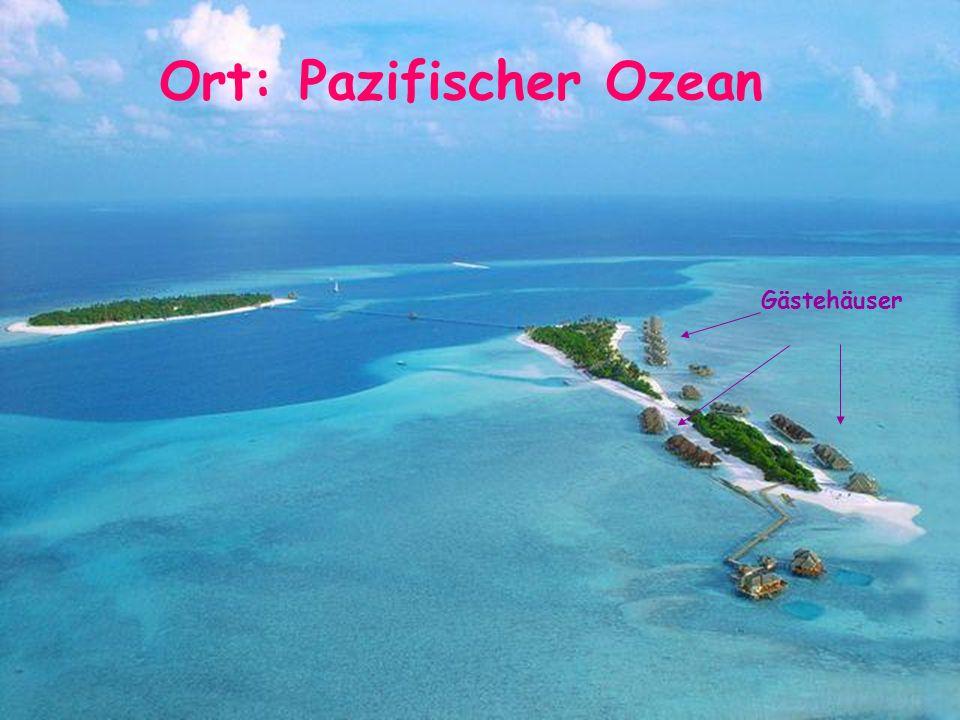 Ort: Pazifischer Ozean Gästehäuser