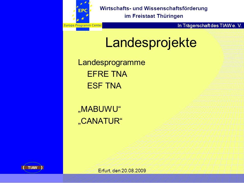 In Trägerschaft des TIAW e. V. Wirtschafts- und Wissenschaftsförderung im Freistaat Thüringen Erfurt, den 20.08.2009 Landesprojekte Landesprogramme EF