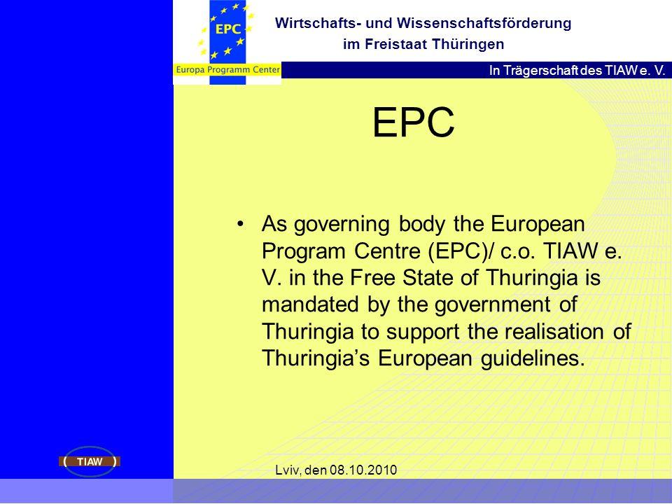 In Trägerschaft des TIAW e. V. Wirtschafts- und Wissenschaftsförderung im Freistaat Thüringen EPC As governing body the European Program Centre (EPC)/
