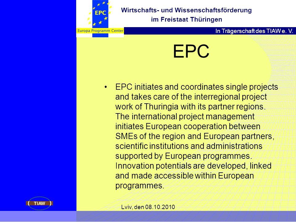 In Trägerschaft des TIAW e. V. Wirtschafts- und Wissenschaftsförderung im Freistaat Thüringen EPC EPC initiates and coordinates single projects and ta