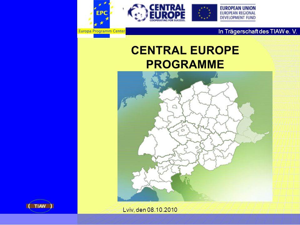 In Trägerschaft des TIAW e. V. Wirtschafts- und Wissenschaftsförderung im Freistaat Thüringen Lviv, den 08.10.2010 CENTRAL EUROPE PROGRAMME
