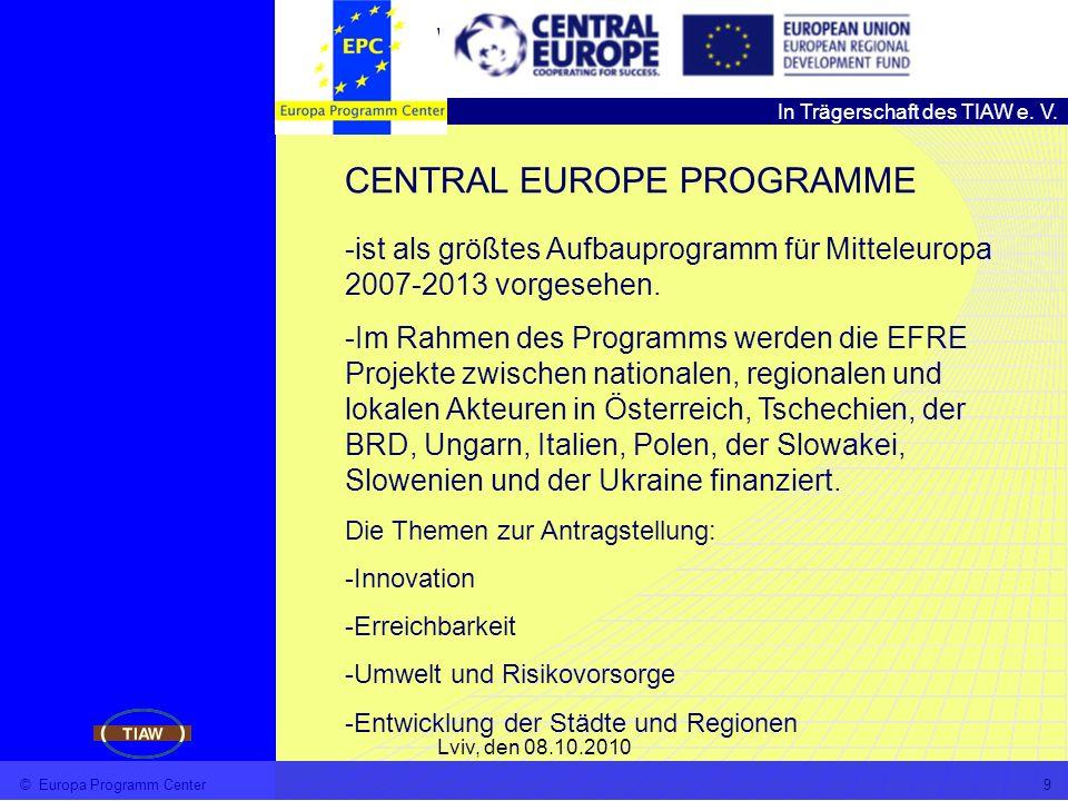 In Trägerschaft des TIAW e. V. Wirtschafts- und Wissenschaftsförderung im Freistaat Thüringen Lviv, den 08.10.2010 © Europa Programm Center9 -ist als