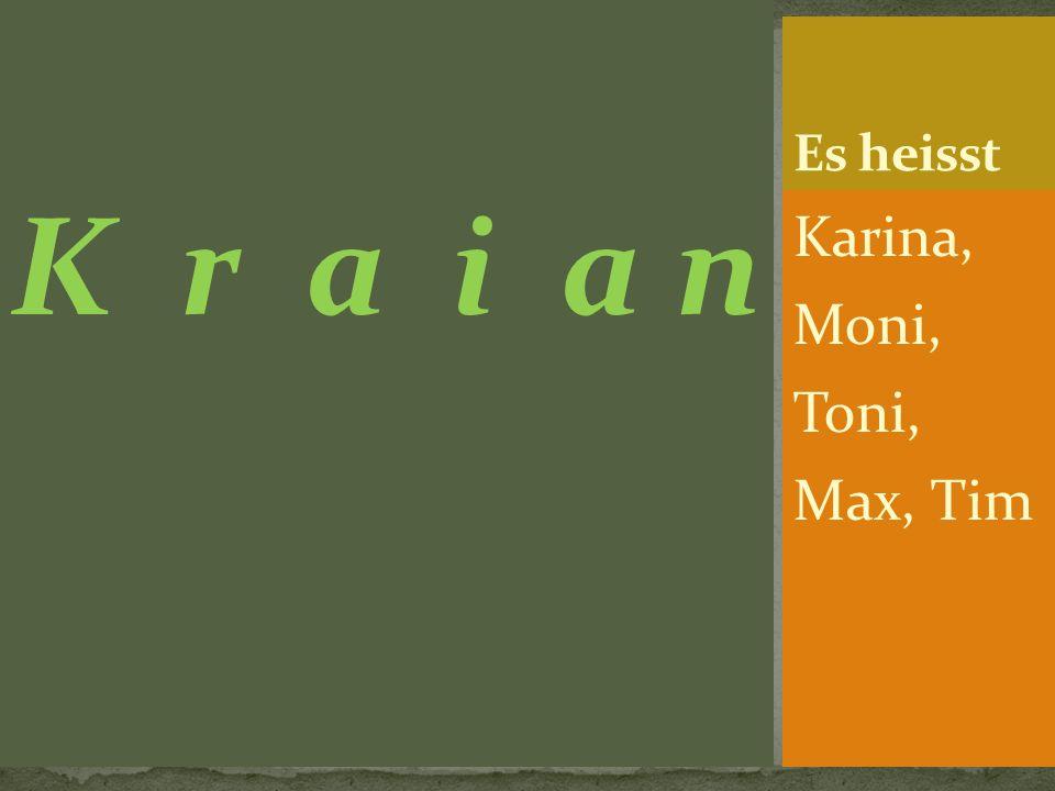K r a i a n Karina, Moni, Toni, Max, Tim